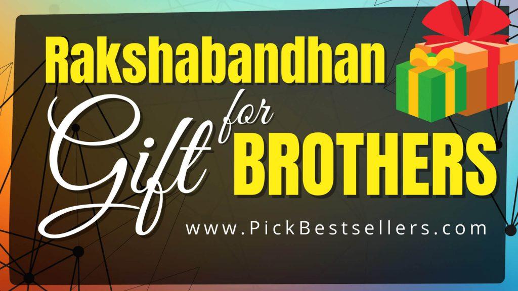 Best Selling Rakshabandhan Gifts For Brother (2021)